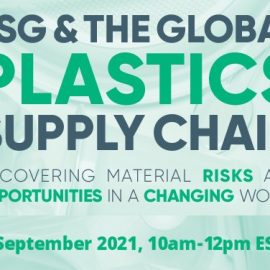 Tuesday, 9/14 – ESG and the Global Plastics Supply Chain – Uncovering material risks and opportunities